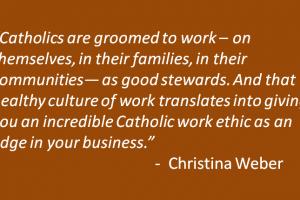Don't Underestimate Your Catholic Work Ethic