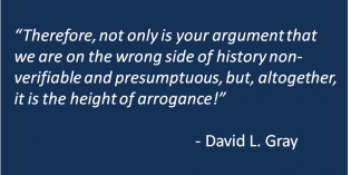 David L. Gray's Self-Debate: Wrong Side of History Argument