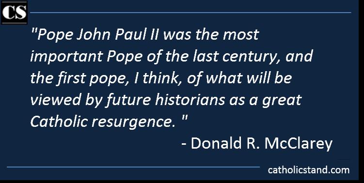 Blessed John Paul II:  First Pope of the Catholic Resurgence