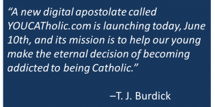 Get Our Youth Addicted to Being Catholic